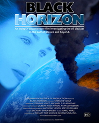 BLACK HORIZON The documentary Film investigating the oil disaster in the Gulf of Mexico
